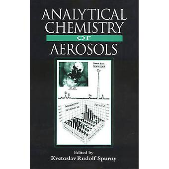 Analytical Chemistry of Aerosols Science and Technology by Spurny & Kbetoslav R.