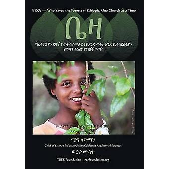 Beza Who Saved the Forest of Ethiopia One Church at a Time a Conservation Story Amharic Version by Lowman & Meg