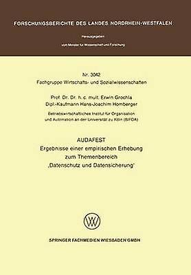 Audafest Ergebnisse Einer Empirischen Erhebung Zum Themenbereich Datenschutz Und Datensicherung by Grochla & Erwin