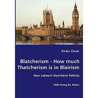 Blatcherism hoe veel Thatcherisme is in Blairism door Cecar & Sonja