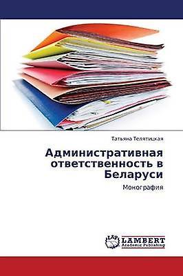 Administrativnaya Otvetstvennost V Belarusi by Telyatitskaya Tatyana