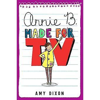 Annie B. - gjorda för TV av Annie B. - gjort för TV - 9780762463855 bok