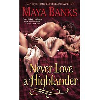 Never Love a Highlander by Maya Banks - 9780345519511 Book