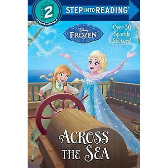 Across the Sea (Disney Frozen) by Ruth Homberg - Random House Disney