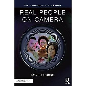 The Producer's Playbook - Real People on Camera by Amy Delouise - 9781