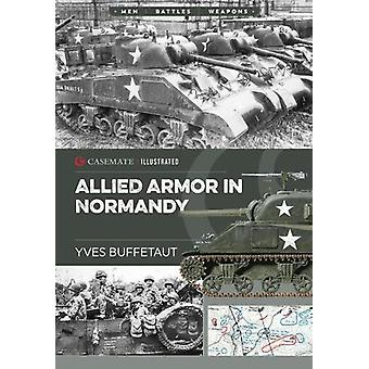 Allied Armor in Normandy by Allied Armor in Normandy - 9781612006079