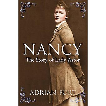 Nancy - The Story of Lady Astor by Adrian Fort - 9781845951610 Book