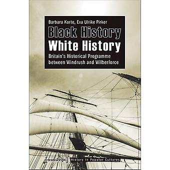 Black History White History - Britain's Historical Programme Between W