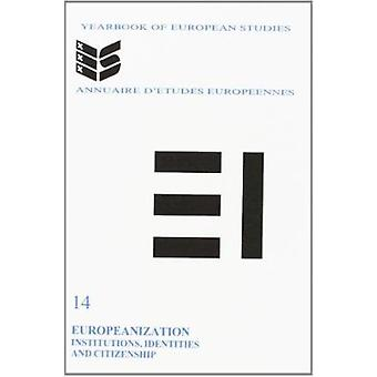Europeanization - Institutions - Identities and Citizenship by Robert