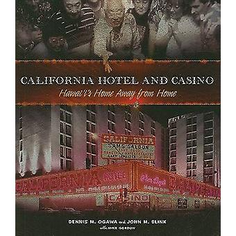 California Hotel and Casino - Hawaii's Home Away from Home by Dennis M