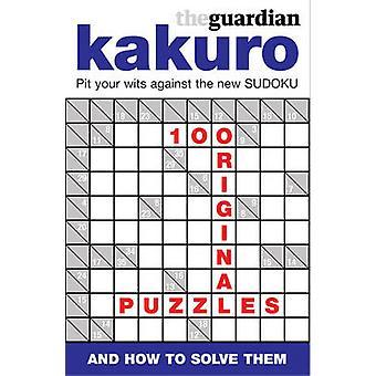 The Guardian Book of Kakuro by The Guardian