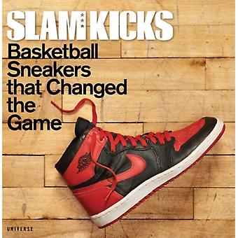 Slam Kicks: Basketball Sneakers That Changed the Game (Paperback) by Osbourne Ben Jackson Robert