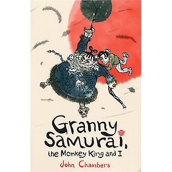 Granny Samurai the Monkey King and I (Paperback) by Chambers John
