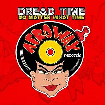 Dread Time - No Matter What Time [CD] USA import