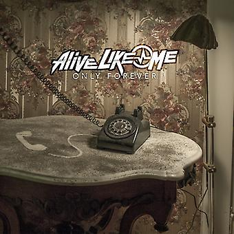 Alive Like Me - Only Forever [CD] USA import