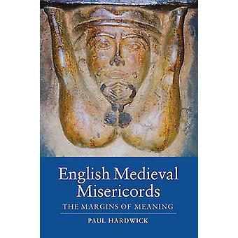 Miséricordes médiévales anglais par Paul Hardwick