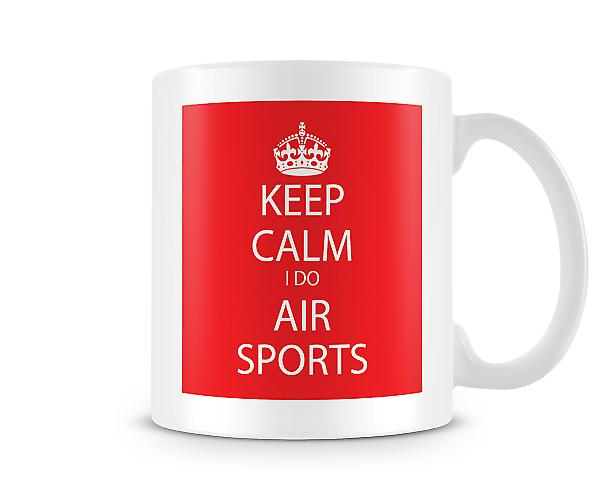 Keep Calm I Do Air Sports Printed Mug
