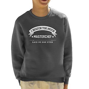 Jeg ser mye Masterchef sa ingen én gang barneklubb Sweatshirt