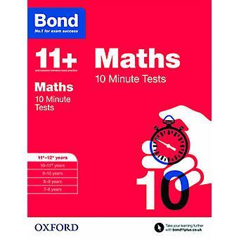 Bond 11+ - Maths - 10 Minute Tests - 11-12 Years by Sarah Lindsay - Bond