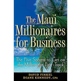 Les millionnaires de Maui pour les entreprises - les cinq Secrets pour arriver sur le Mi