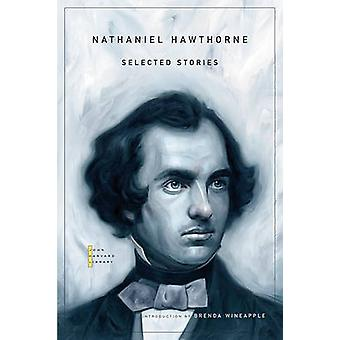 Selected Stories by Nathaniel Hawthorne - Brenda Wineapple - 97806740