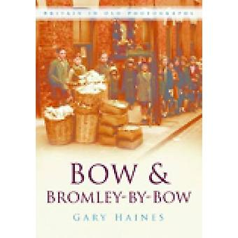 Bow & Bromley-by-Bow by Gary Haines - 9780750947916 Book