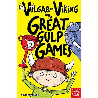 Vulgar the Viking and the Great Gulp Games by Odin Redbeard - 9780857