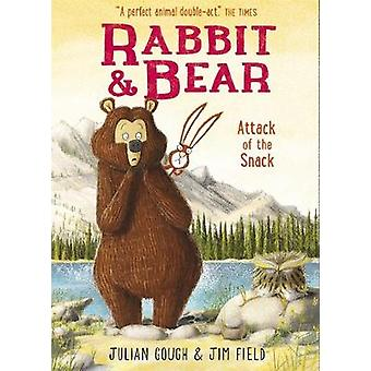 Rabbit and Bear - Attack of the Snack - Book 3 by Rabbit and Bear - Atta