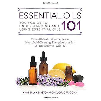 Essential Oils 101 - Your Guide to Understanding and Using Essential O