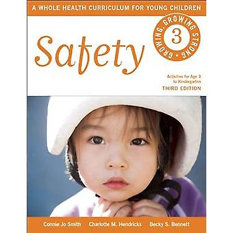 Safety - A Whole Health Curriculum for Young Children by Connie Jo Smi