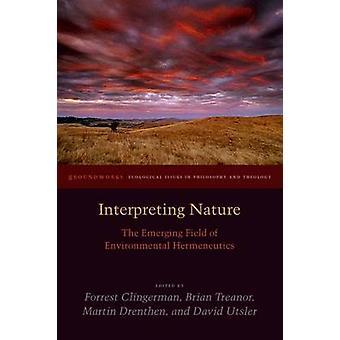 Interpretation der Natur - aufstrebenden Bereich Umwelt Hermeneutik