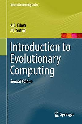 Introduction to Evolutionary Computing (2nd ed. 2015) by A. E. Eiben