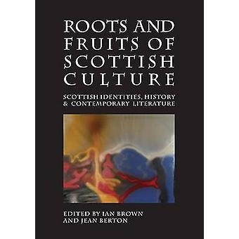 Roots and Fruits of Scottish Culture - Scottish Identities - History a