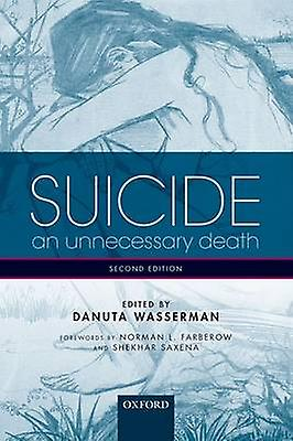 Suicide - An Unnecessary Death (2nd Revised edition) by Danuta Wasserm