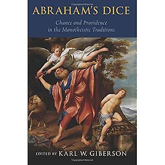 Dés d'Abraham: hasard et Providence dans les Traditions monothéistes