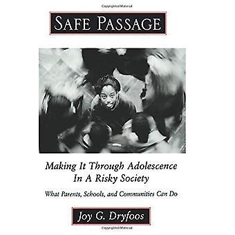 Passage en toute sécurité: Ce qui en fait par l'intermédiaire de l'Adolescence dans une société risquée - quels Parents, écoles et communautés peut faire