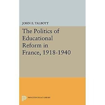 The Politics of Educational Reform in France, 1918-1940 (Princeton Legacy Library)