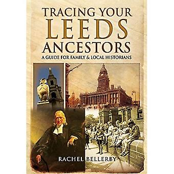 Tracing Your Leeds Ancestors: A Guide for Family Historians