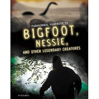 Handbook to Bigfoot, Nessie, and Other Legendary Creatures (Edge Books: Paranormal Handbooks)
