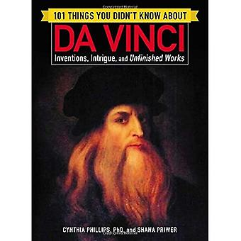 101 Things You Didn't Know� about Da Vinci: Inventions, Intrigue, and Unfinished Works (101 Things)