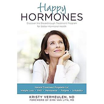 Happy Hormones : The Natural Way to Improve Hormonal Health Including Osteoporosis, Stress, Anxiety, Thyroid Imbalances