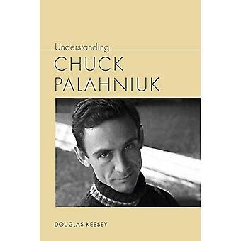 Compréhension de Chuck Palahniuk (comprendre la littérature américaine contemporaine)