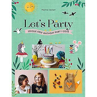 Let's Party: Unique Kids' Birthday Party Ideas