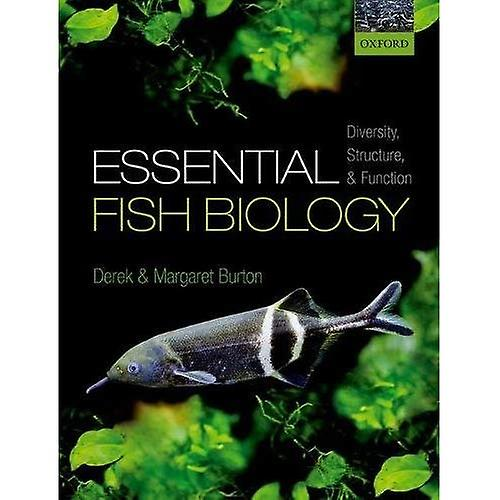 Essential Fish Biology  Diversity, Structure, and Function