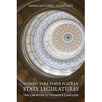 Women Take Their Place in State Legislatures: The Creation of Women's Caucuses: The Creation of Women's Caucuses
