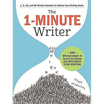 L'écrivain de 1 Minute: 396 Microprompts de susciter la créativité et de recharger votre écriture