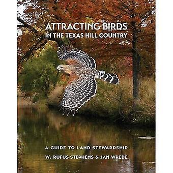 Attirer les oiseaux dans le Texas Hill Country: un Guide pour l'intendance des terres (Myrna et David K. Langford livres sur les terres de travail)