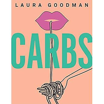 Carbs: From weekday dinners� to blow-out brunches, rediscover the joy of the humble carbohydrate