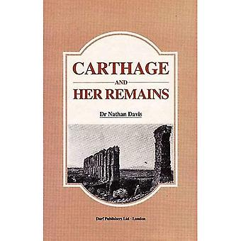 Carthage and Her Remains: Being an Account of the Excavations and Researches on the Site of the Phoenician Metropolis in Africa and Other Adjacent Places