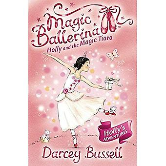 Holly and the Magic Tiara (Magic Ballerina)
